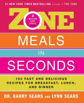 Zone Meals In Seconds EBook By Barry Sears Author