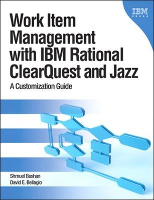 Ibm press work item management with ibm rational clearquest and jazz a customization guide ebook fandeluxe Epub