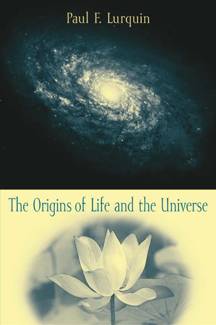 The Origins Of Life And The Universe Ebook By Paul F Lurquin Author