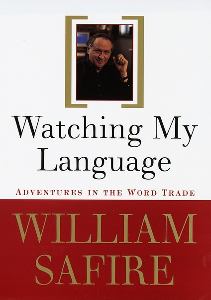 william safire essays on language Essays english language languages are constantly changing english language such as william safire who was well known for his on language in new york times.
