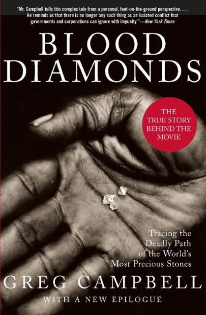 the horrifying truth behind diamonds in greg campbells blood diamonds tracing the deadly path of the