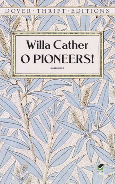 an analysis of the central theme in o pioneers a novel by willa cather New interpretation of cather's idea of race gender analysis lay  willa cather's o pioneers came  central fear for cather, who.