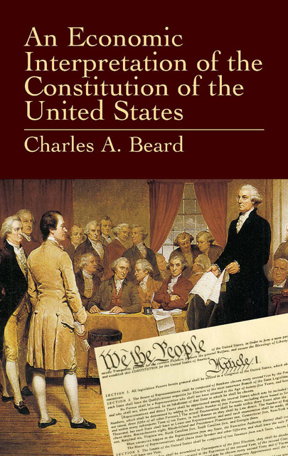 what was the beard thesis of the constitution Charles beard published an economic interpretation of the constitution of the beard's thesis and try to charles beard and the founding fathers.