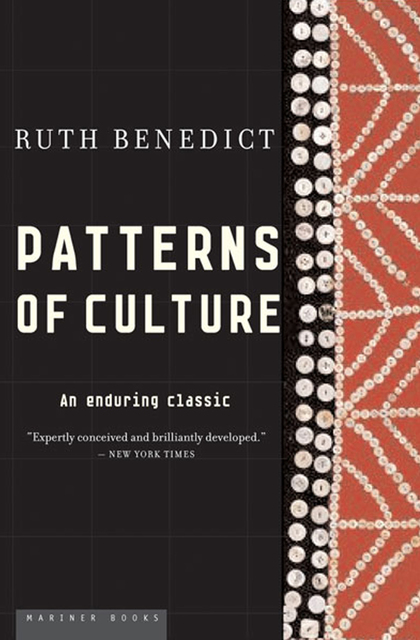 "ruth benedict patterns of culture essay Read this essay on summary: the individual pattern of culture ""one of her great purposes in writing patterns of culture was to ruth benedict's ""the."