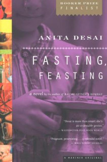 fasting feasting by anita desai Novelist, short-story writer and children's author anita desai was born in 1937 in mussoorie, india she was educated at delhi university her novels include fire on the mountain (1977), which won the winifred holtby memorial prize, and clear light of day (1980), in custody (1984) and fasting, feasting (1999), each of which was shortlisted for the booker prize.