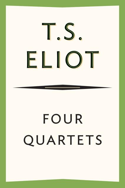 four quartets Ts eliot's four quartets was a drastic departure from the modernism he helped to create and the eliot ended his career as a poet with four quartets, one with highs and lows that both his fans and.