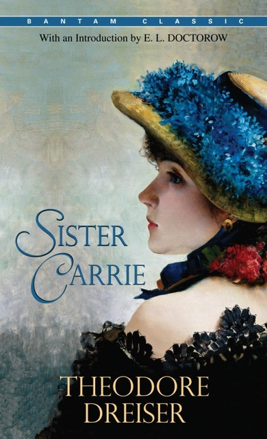 on theodore dreiser's sister carrie from Free ebook: sister carrie by theodore dreiser the story of a woman who flees country life for chicago, illinois and falls into a wayward life of sin one of the most.