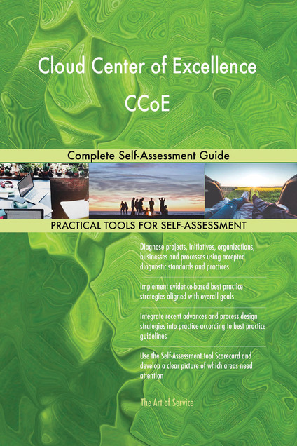 Cloud Center of Excellence CCoE Complete Self-Assessment Guide
