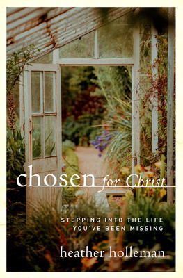 Moody publishers chosen for christ stepping into the life youve been missing ebook fandeluxe Gallery