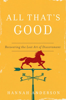Moody publishers all thats good recovering the lost art of discernment ebook fandeluxe Gallery