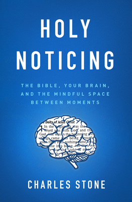 Moody publishers holy noticing the bible your brain and the mindful space between moments ebook fandeluxe Gallery