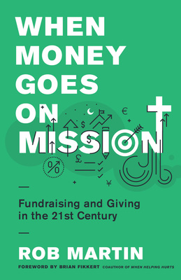 Moody publishers when money goes on mission fundraising and giving in the 21st century ebook fandeluxe Gallery