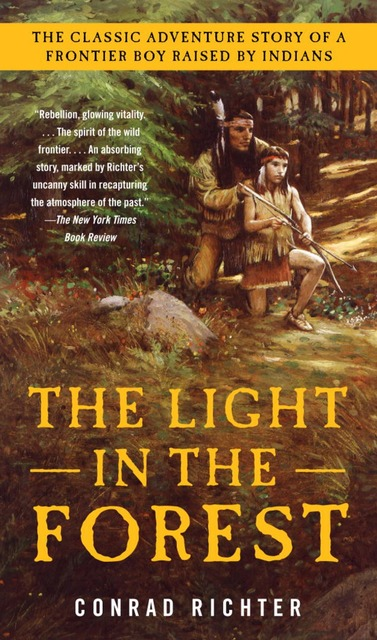 the life of true son in the light in the forest a book by conrad richter