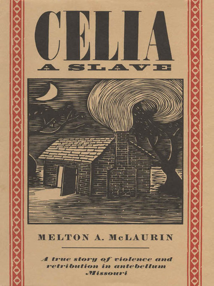 celia a slave by melton mclaurin Melton mclaurin's book celia, a slave is the account of the trial, conviction, and execution of a female slave for the murder of her master robert newsom in 1855 the author uses evidence compiled through studying documents from callaway county, missouri and the surrounding area during the middle of the nineteenth century.