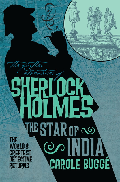 The Further Adventures Of Sherlock Holmes The Star Of India Bugge Carole