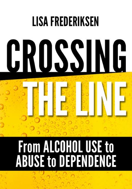 Crossing the Line From Alcohol Use to Abuse to Dependence (e