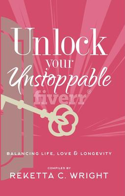 Unlock Your Unstoppable EBook By Reketta C Wright Author