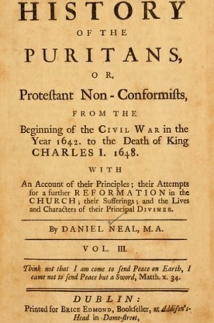 The history of the Puritans, or, Protestant non-conformists, from