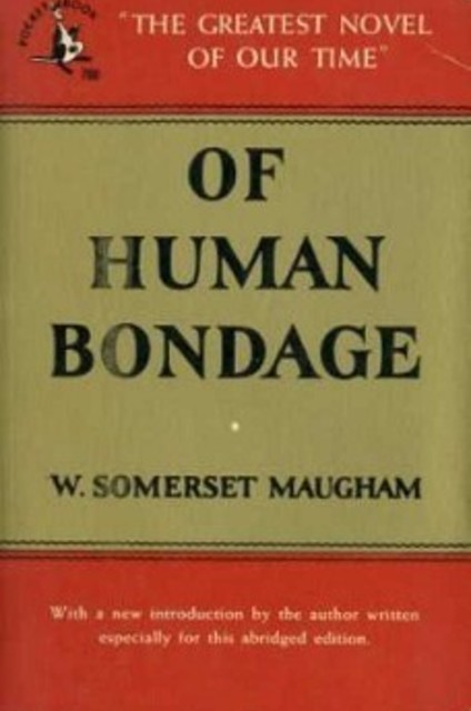 an analysis of the novel of human bondage by w somerset maugham William somerset maugham was born in 1874 and lived in paris until he was ten he was educated at king's school, canterbury, and at heidelberg university he spent some.