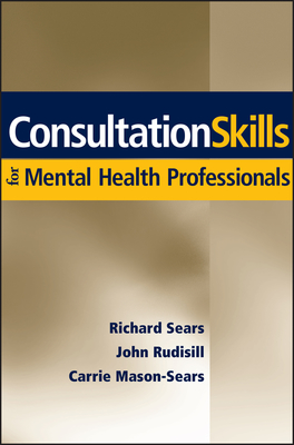 Consultation Skills For Mental Health Professionals EBook By
