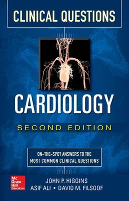 Cardiology Clinical Questions, Second Edition