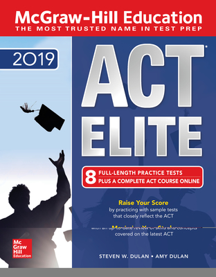 McGraw Hill ACT ELITE 2019 EBook By Steven W Dulan Author