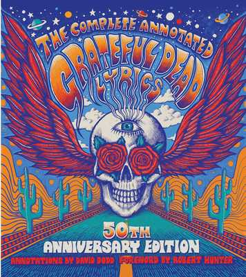 Free press the complete annotated grateful dead lyrics ebook fandeluxe Image collections