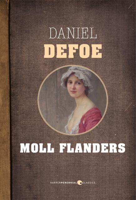 an analysis of the story moll flanders a novel by daniel defoe The paperback of the moll flanders by daniel defoe and a maid throws a mattress out of an upper story and it lands on moll in the novel, moll flanders.