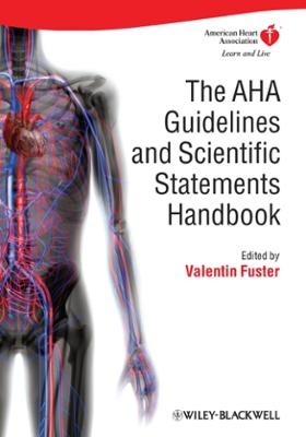The AHA Guidelines And Scientific Statements Handbook EBook By