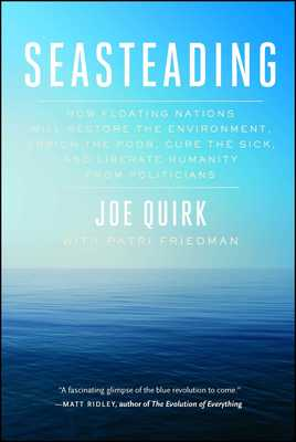 Free press seasteading how floating nations will restore the environment enrich the poor cure the sick and liberate humanity from politicians ebook fandeluxe Image collections