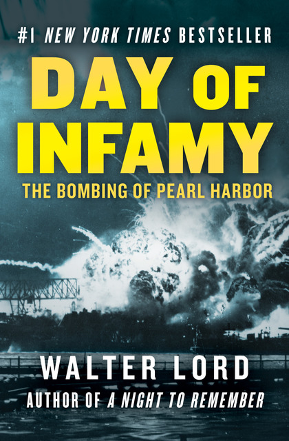 the factual account of the attack on pearl harbor in day of infamy a book by walter lord Day of infamy 60th anniversary the classic account of the bombing pearl harbor 1958 day of infamy walter lord attack on pearl ww2 book day of infamy by lord.