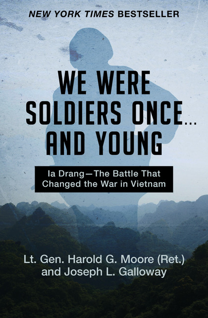 we were soldiers once and young book Each year, the commandant of the us marine corps selects one book that he believes is both relevant and timeless for reading by all marines the commandant's choice for 1993 was we were soldiers once    and young in november 1965, some 450 men of the 1st battalion, 7th cavalry, under the.