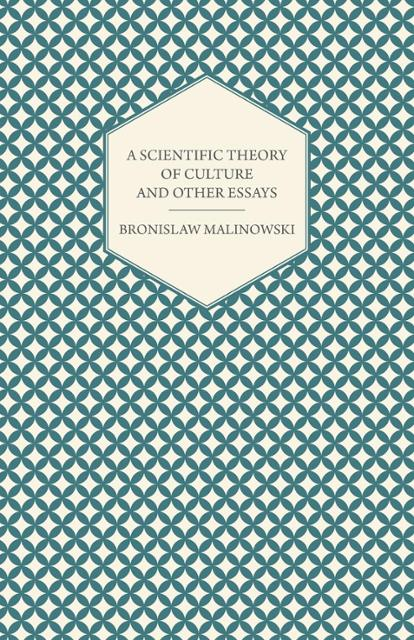 a review of the functionalism theory proposed by bronislaw malinowski