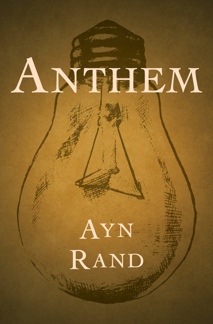 """the story of equality in the book anthem by ayn rand Anthem is ayn rand's """"hymn to man's ego"""" it is the story of a young man, equality 7-2521, who yearns for knowledge but he lives in a bleak, dystopian future where science and technology have regressed to primitive levels, and where independent thought, personal possessions and romantic love are abolished."""