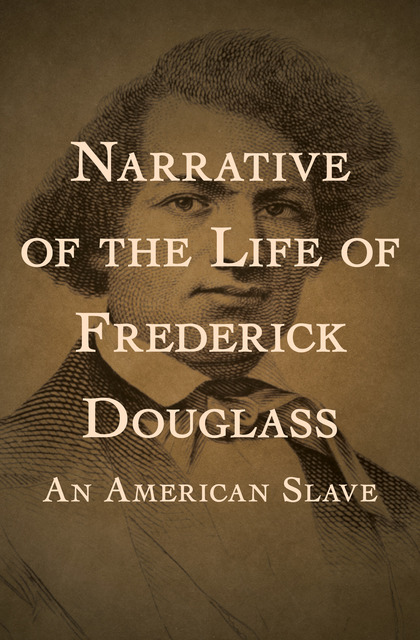 the horrors of slavery in the narrative of the life of frederick douglass and incidents in the life  Narrative of the life of frederick douglass by douglass, frederick,  narrative contains many affecting incidents,  the life of frederick douglass slavery,.