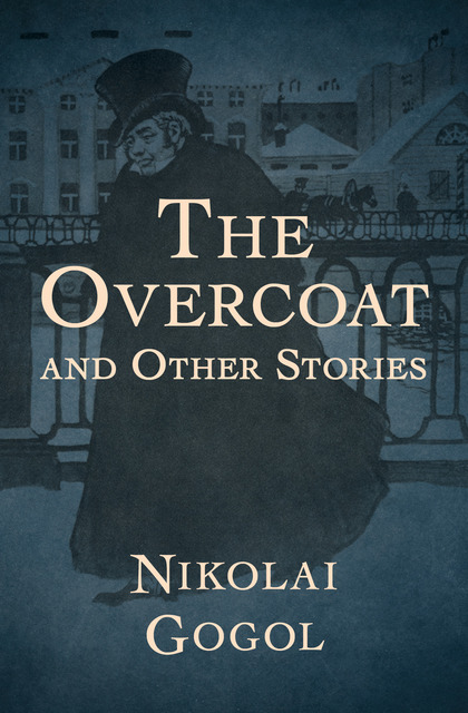 a literary analysis of the overcoat by nikolai gogol