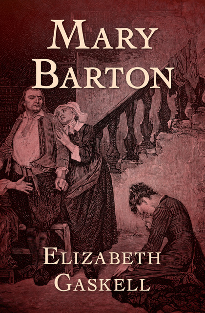 the narrator in mary barton a novel by elizabeth gaskell Mary barton's wiki: mary barton is the first novel by english author elizabeth gaskell, published in 1848 the story is set in the english city of manchester between 1839 and 1842, and deals with the difficulties faced by the victorian working class.