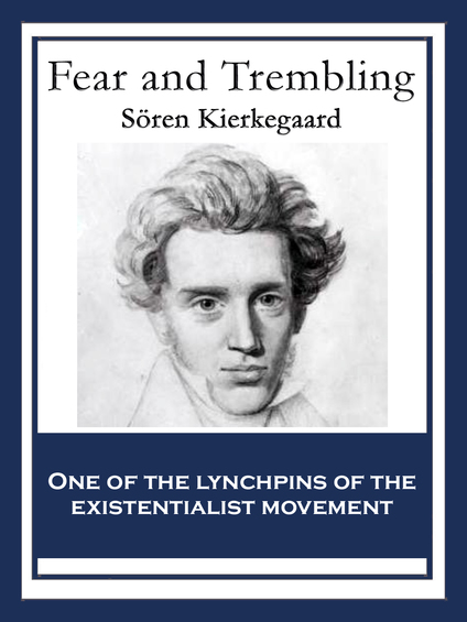 an analysis of soren kierkegaards concept of faith in fear and trembling Granting readers the ability to trace søren's thinking as he works through the problem of faith in fear and trembling  fear and trembling analysis of.