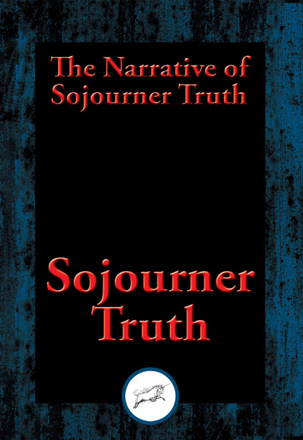 an analysis of the hardships of african american in the narrative of sojourner truth She suffered many hardships at the hands of neely  frederick douglass, and david ruggles (an african-american printer) the narrative of sojourner truth:.