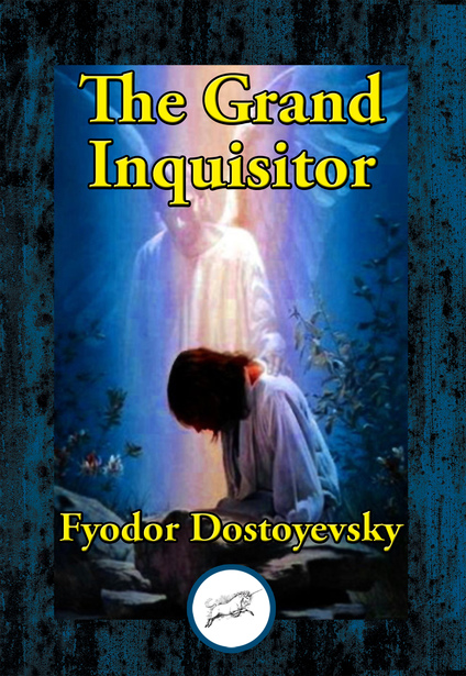 a review of dostoevskys the grand inquisitor The grand inquisitor is a section from the brothers karamazov, which is a literary work by russian author/philosopher fyodor dostoevsky the central character in this work is a grand inquisitor who arrests jesus.