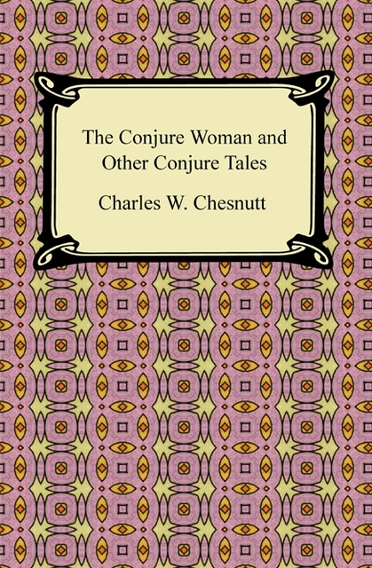 charles w chestnutts the conjure woman The goophered grapevine is a short story written by african american writer charles w chesnutt the story was published in atlantic monthly in 1887 in the story, chesnutt described the.