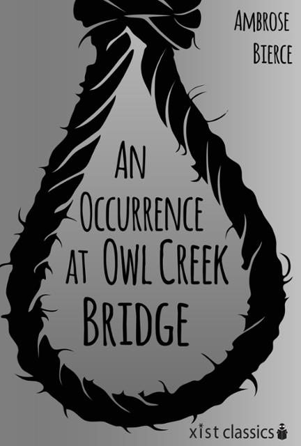 an analysis of the authors writing style in an occurrence at owl creek bridge by ambrose bierce An occurrence at owl creek bridge, by ambrose bierce, is the story of the hanging of a civil war era southern gentleman by the name of peyton farquhar 3 / 689 matter of life and death.