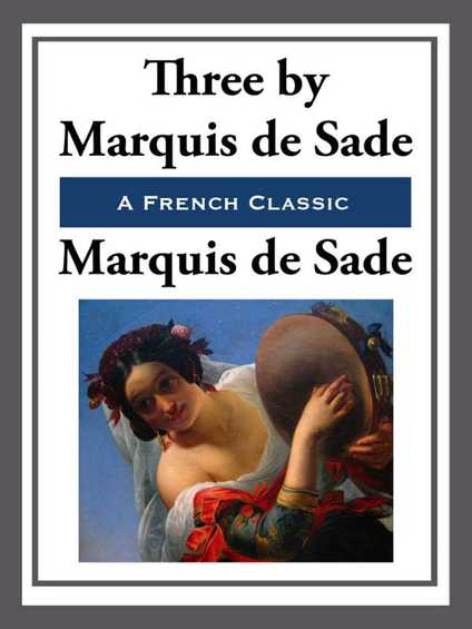 """an analysis of the story of marquis de sade and the enlightenment era Bibliography behaving badly the latter images thus conflate a post-revolution """"citizen"""" sade with a romantic-era poet sade evinced marquis de sade."""