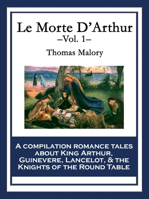 morte darthur essay Chivalry is the term used to describe the qualities of an ideal knight in malory's work, chivalry appears to evolve with king arthur as.