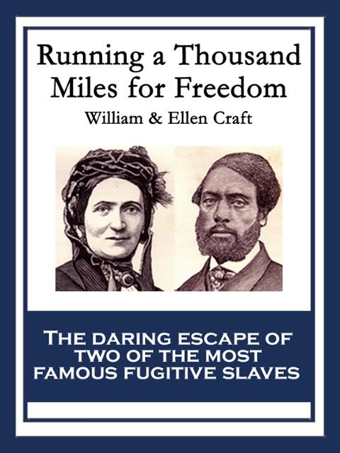 an analysis of running a thousand miles from freedom a written account by ellen and william craft Alex haley's fictional account  and in the slave narrative of ellen and william craft (running a thousand miles  whiteface is an analysis of.