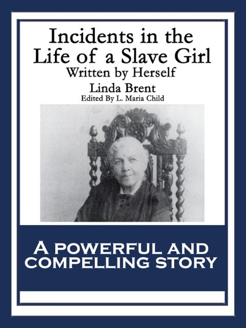 the issue of slavery in linda brents incidents in the life of a slave girl