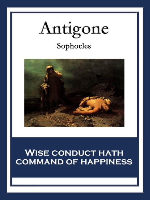 the theme of power in antigone by sophocles A basic level guide to some of the best known and loved works of prose, poetry and drama from ancient greece - antigone by sophocles.