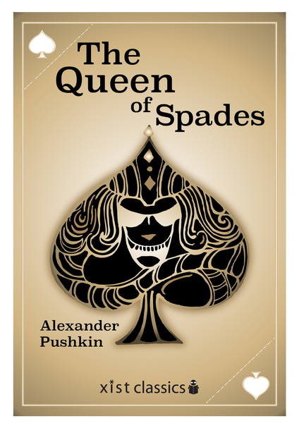 pushkins the queen of spades essay Pushkin's short stories--such as the queen of spades, upon which tchaikovsky based his great opera pique dame--are the first great works of prose fiction in russian to stand the test of time unshakably.