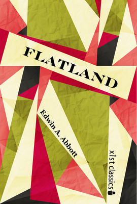 ignorance and pride in flatland by edwin abbott Flatland by edwin a abbott - book cover, description, publication history title: flatland: a romance of many dimensions author(s): edwin abbott abbott isbn: 3337548784 / 978-3337548780 publisher: hansebooks availability: amazon uk.