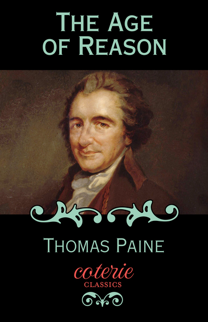 """an analysis of contradictions in the age of reason by thomas paine An age of reason, an age of passion - an age of analysis of the age of reason by thomas paine paine says that """"it is a contradiction in terms and."""